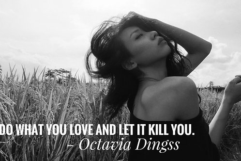 Do what you love and let it kill you