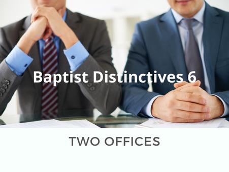 Baptist Distinctives 6