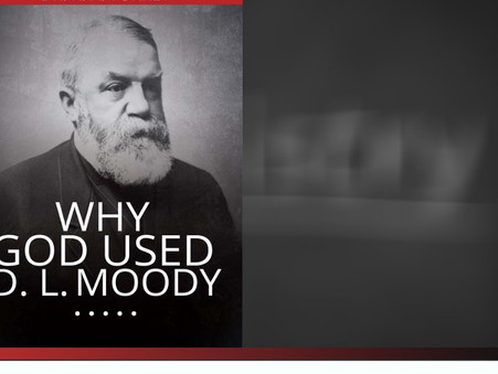 Why God Used D. L. Moody