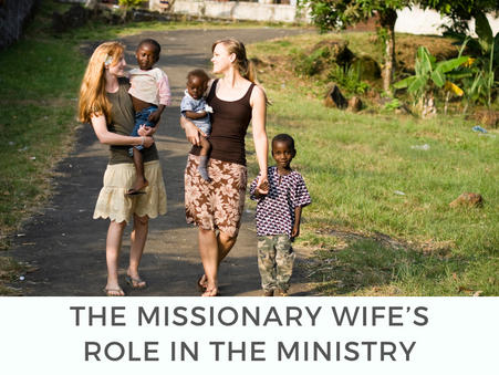 The Missionary Wife's Role in the Ministry