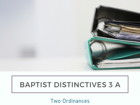 Baptist Distinctives 3 a