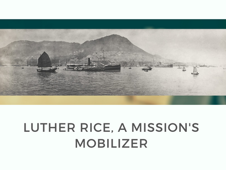 Luther Rice, A Mission's Mobilizer
