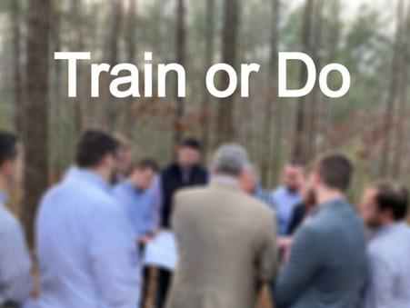 Train or do!