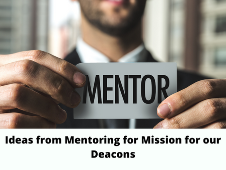 Ideas from Mentoring for Mission for our Deacons