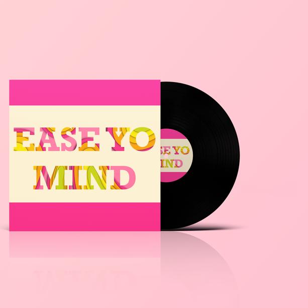 Ease Yo Mind Vinyl.png