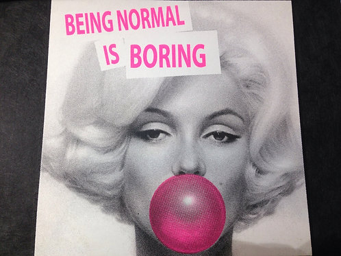 Being normal is boring t-shirt