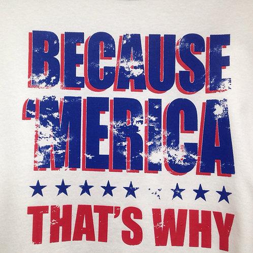 Because `merica t-shirt
