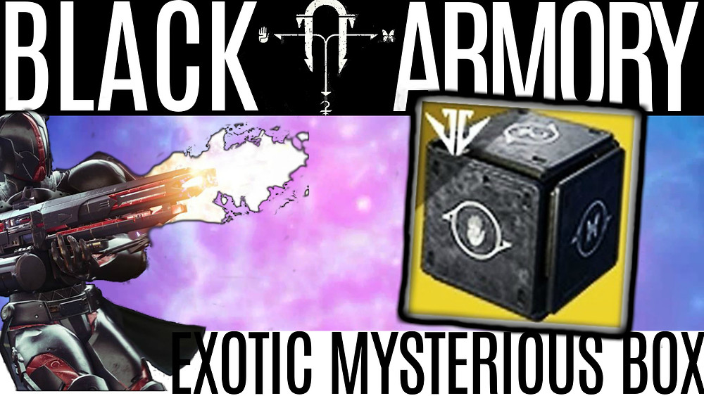 DESTINY 2 Black Armory Exotic Mysterious Box