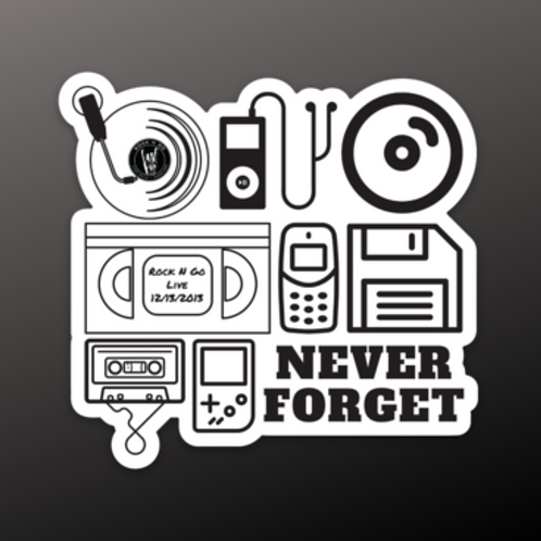 Never Forget Sticker