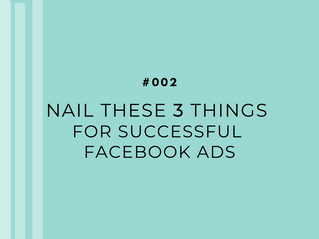 Nail These 3 Things For Successful Paid Facebook Ads