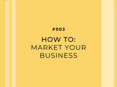 How To: Market Your Business