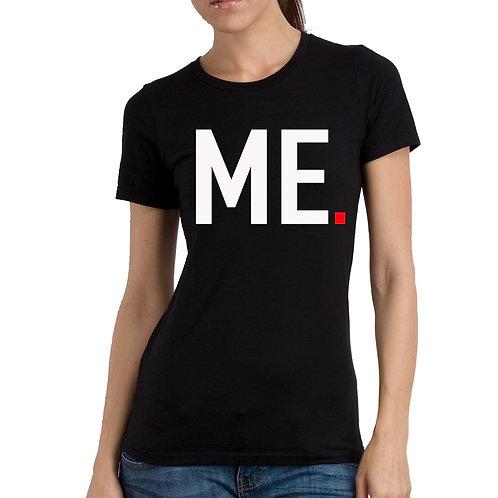 Black ME. Womens tshirt