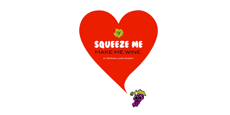 Squeeze Me! Make Me Wine!