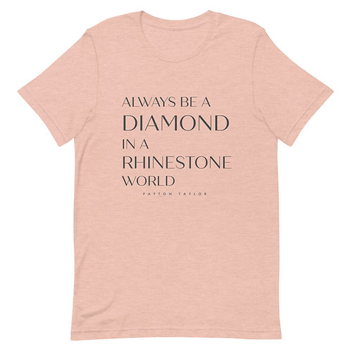 """Be A Diamond"" Unisex T-Shirt"