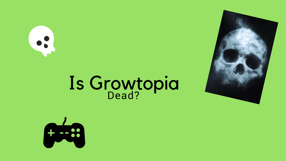 Is GrowTopia Dead?