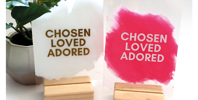 Chosen | Loved | Adored