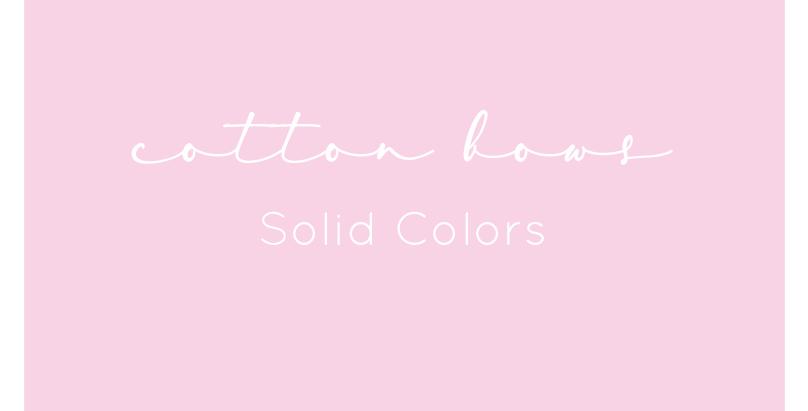 Cotton Bows - Solid Colors