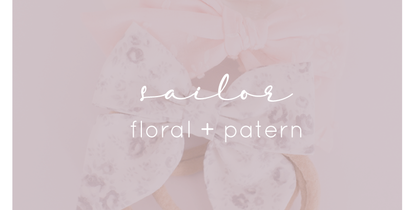 Sailor Bows -Floral + Patterns