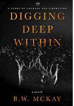 Digging Deep Within: A Story of Courage and Liberation - 1,733 Views
