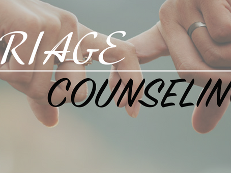 Marriage Counseling-A series on understanding your marriage relationship better