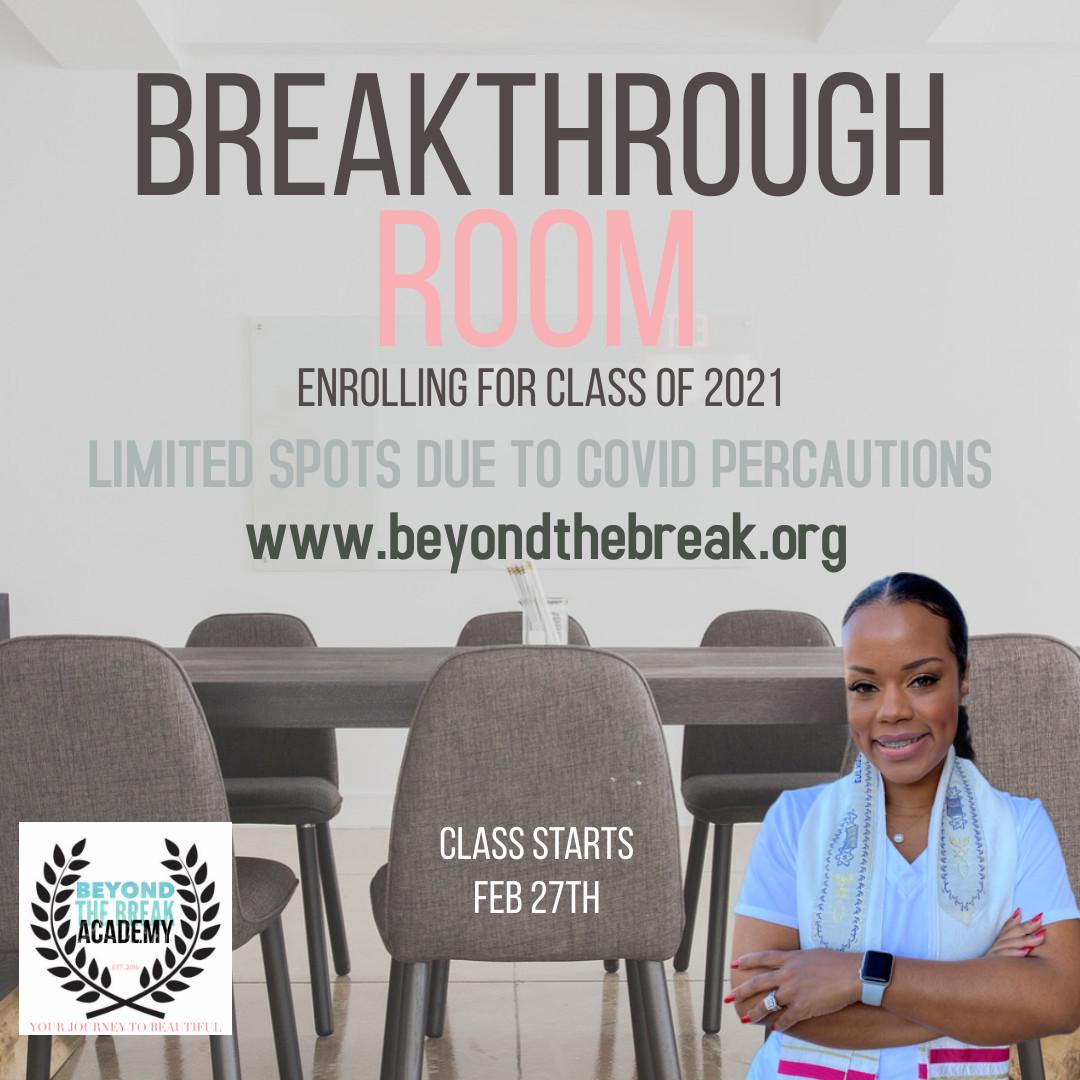 Breakthrough Room Starts Feb27th