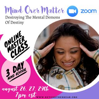 Mind Over Matter Master Class