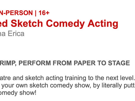 Advanced Sketch Acting - Now Registering!