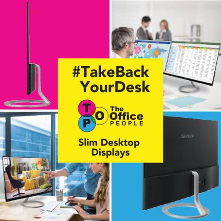 Take Back Your Desk with Slim Desktop Displays
