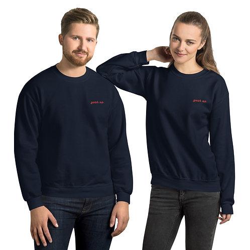 Yeah No Unisex Sweatshirt