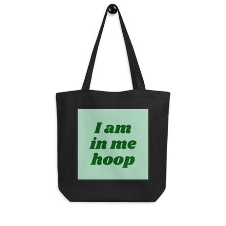 I am in me hoop tote