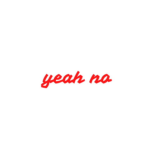 Yeah No T-Shirt