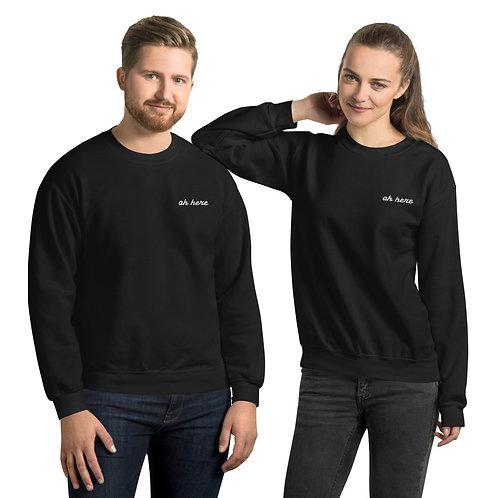 Ah Here Unisex Sweatshirt