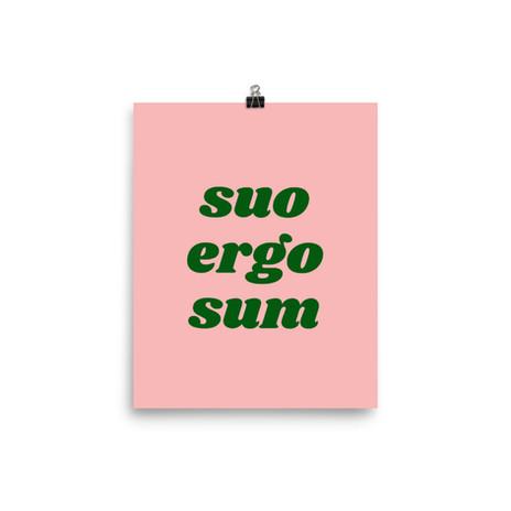 Suo Ergo Sum print