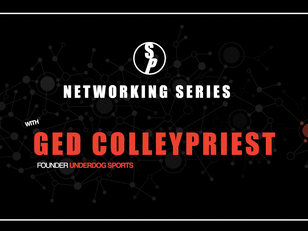 Networking with Ged Colleypriest, Founder of Underdog Sports Marketing
