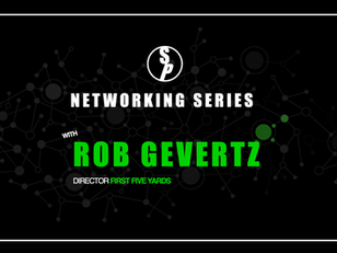 Networking with Rob Gevertz, Director of First Five Yards.