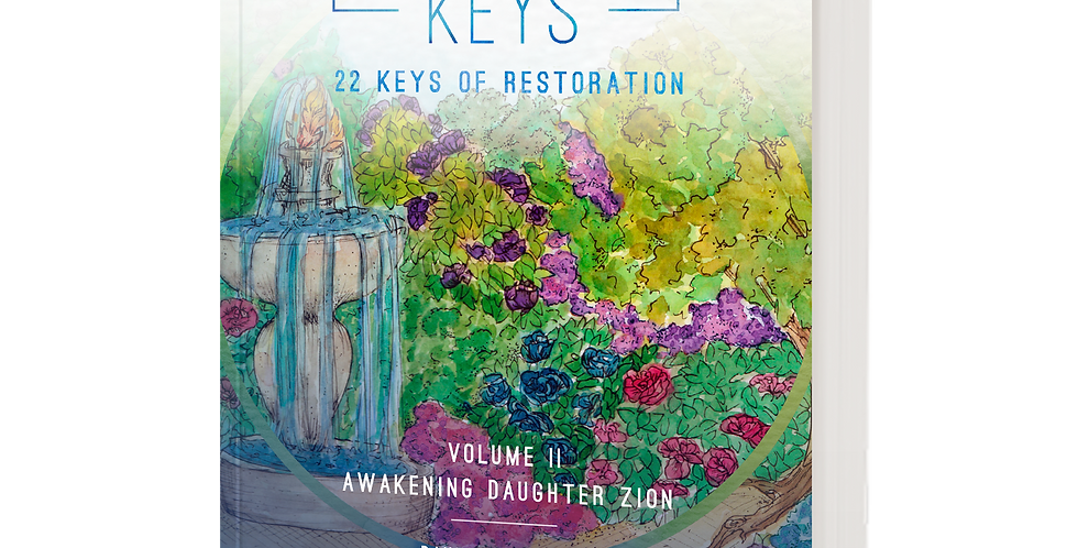 The Garden Keys, 22 Keys of Restoration VII Awakening Daughter Zion