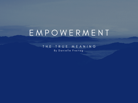 The True Meaning of Empowerment