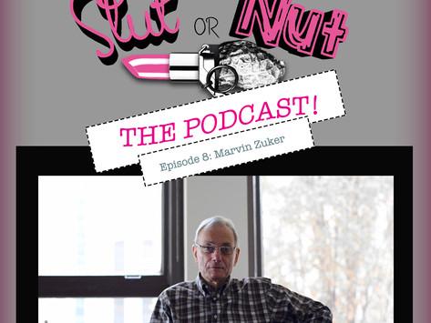 Episode 08 Slut Or Nut The Podcast - Marvin Zuker, Feminist Judges, Sentencing, And Peace Bonds.