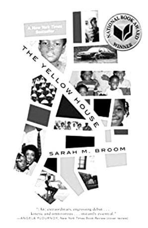 THE YELLOW HOUSE, Sarah M. Broom