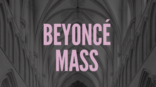 Beyoncé Mass | Memorial Chapel, University of Redlands