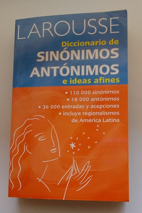 Diccionario Larousse. Sinónimos y antónimos.