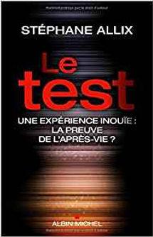 Le test, Stéphane Allix, la preuve de l'après vie ?