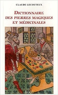 Dictionnaire des pierres magiques et médicinales, Claude Lecouteux