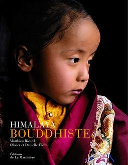 Hymalaya Bouddhiste, Matthieu Ricard, Olivier et Danielle Föllmi