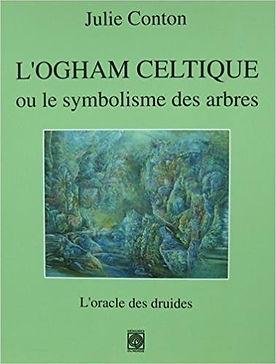 L'ogham celtique ou le symbolisme des arbres, julie conton
