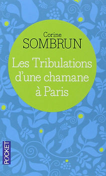 les tribulations d'une chamane à Paris, Corine Sombrun