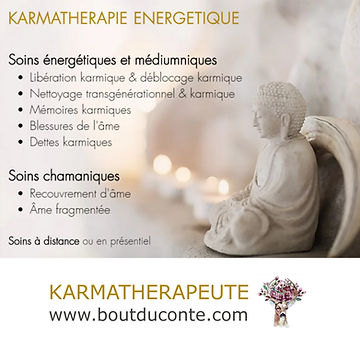 Soin karmique, soin transgénérationnel, Karmathérapie. Thérapie karmique. Thérapeute karmique. Karmathérapeute.  blessures karmiques. mémoires karmiques.