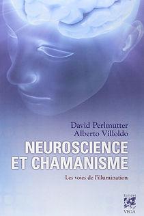 Neuroscience et chamanisme, David Perlmutter, Alberto Villoldo