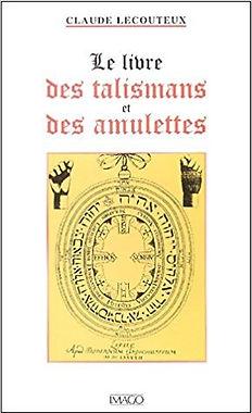 Le livre des talismans et des amulettes, Claude Lecouteux