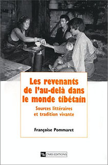 Les revenants de l'au-delà dans le monde tibétain, Françoise Pommaret